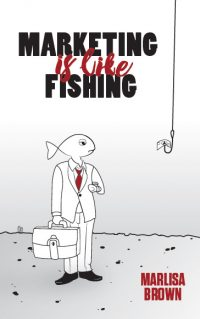 marketing is like fishing -use the right bait